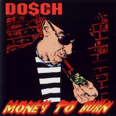 Dosch - Money To Burn album cover